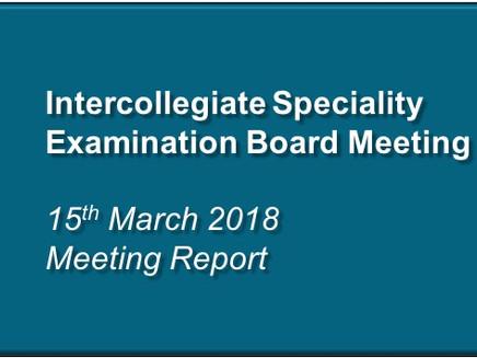 Intercollegiate Speciality Examination Board Meeting – 15th March 2018