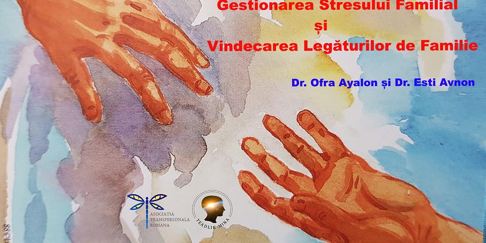 Gestionarea Stresului Familial și Vindecarea Legăturilor de Familie