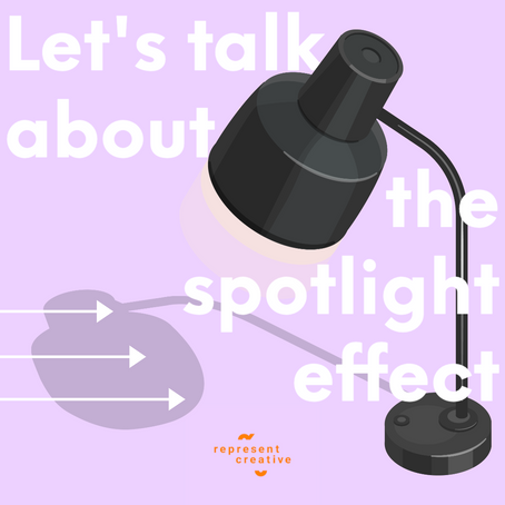 Let's talk about The Spotlight Effect