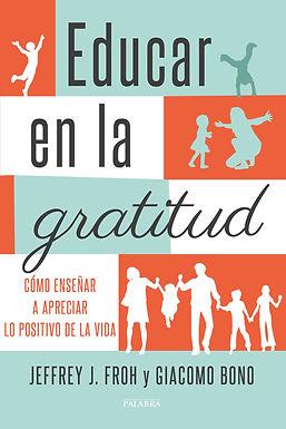 Educar en la gratitud. Cómo enseñar a apreciar lo positivo de la vida