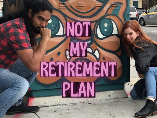 My Partner. Not My Retirement Plan.