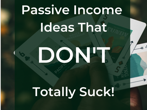 4 Passive Income Ideas That Don't Totally Suck