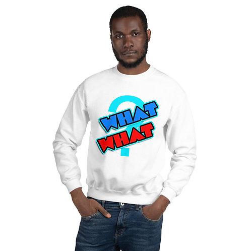 What What Unisex Sweatshirt