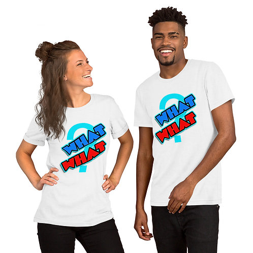 What What Short-Sleeve Unisex T-Shirt