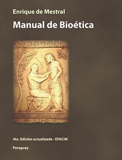 Manual de Bioética del Prof. Dr. Enrique de Mestral. Año 2014