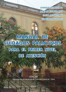 Manual de Cuidados paliativos del Prof. Dr. Enrique de Mestral. Año 2014