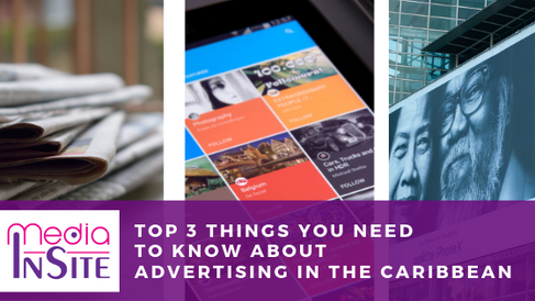 Top 3 Things You Need to Know About Advertising in the Caribbean