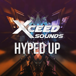 XCEED SOUNDS - HYPED UP
