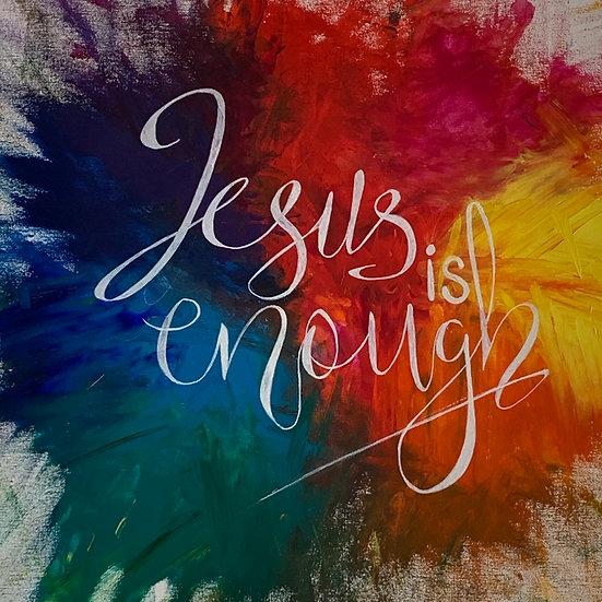 Jesus is enough