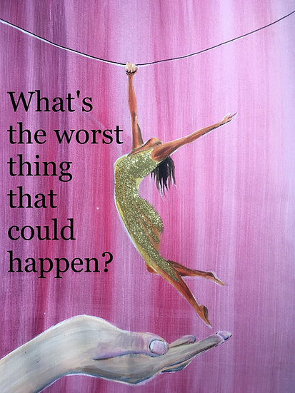 What's the worst thing that could happen?