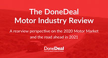 The DoneDeal Motor Industry Review 2020 and Outlook For 2021: Why it's a good time to buy
