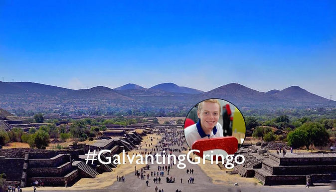 The Galavanting Gringo is in Mexico