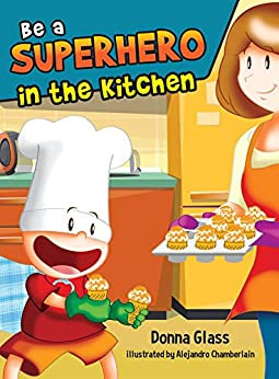 Be a Superhero in the kitchen