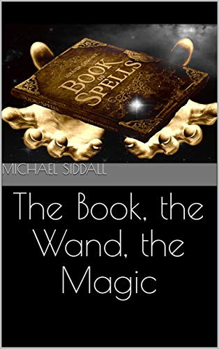 The Book, The Wand, The Magic