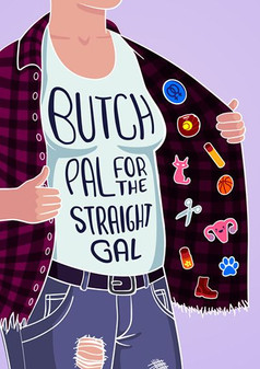 BUTCH PAL FOR THE STRAIGHT GAL