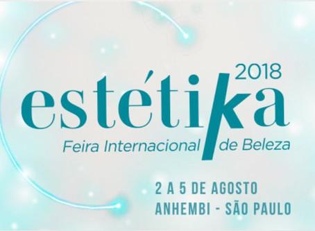 Programe-se: Estétika 2018 - de 2 a 5 de Agosto no Anhembi