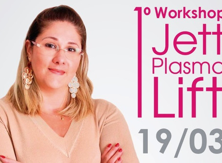 I Workshop do Jett Plasma Lift em São Paulo - SP - 19/03/2018