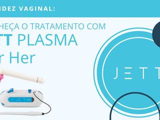 Flacidez Vaginal: conheça o tratamento com Jett Plasma for Her