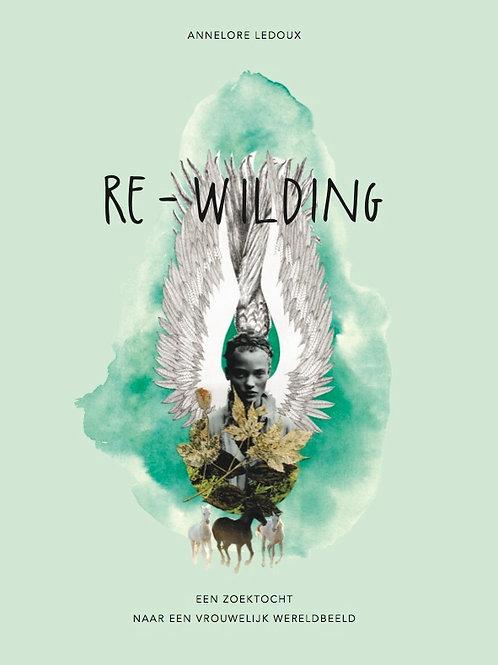 'Re-wilding, een zoektocht naar een vrouwelijk wereldbeeld' , het boek