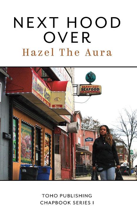 Next Hood Over: Hazel the Aura