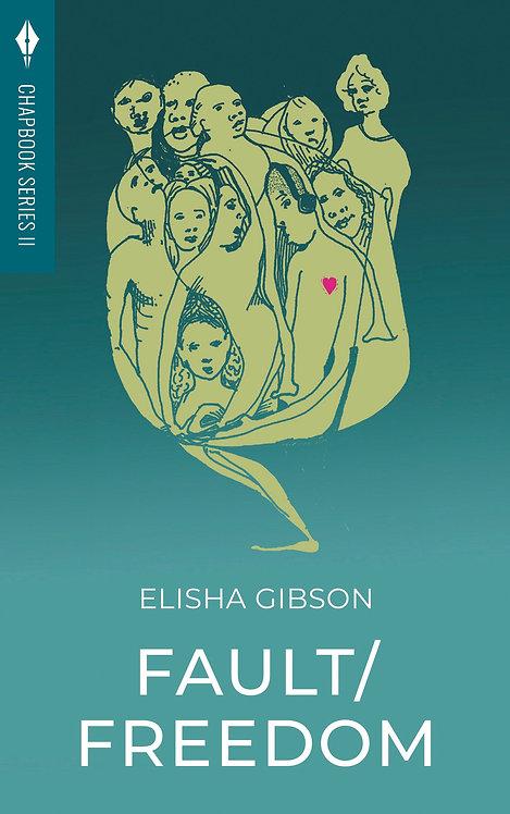 Fault/Freedom: Elisha Gibson