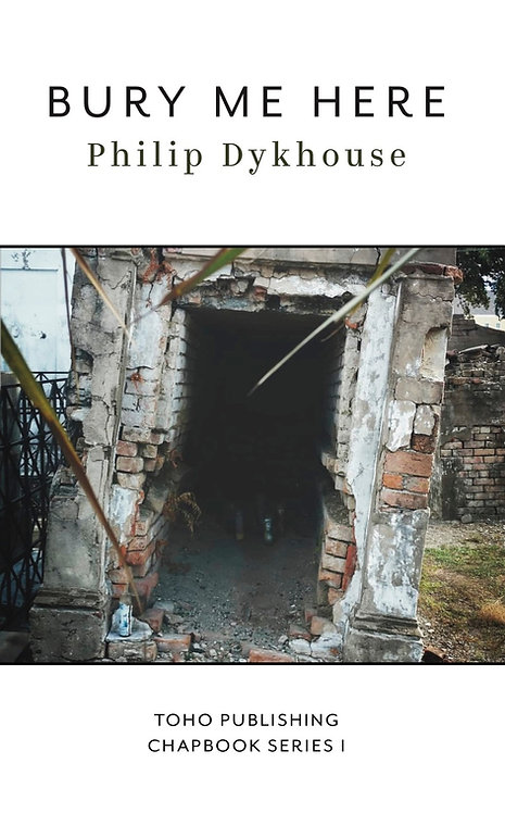 Bury Me Here: Philip Dykhouse