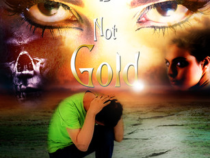 All That Glitters Is Not Gold Now Published!