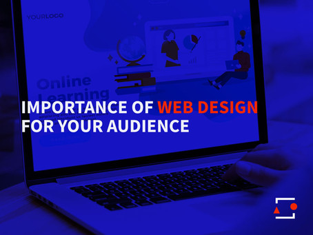 What is the importance of web design for your audience?