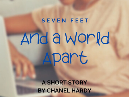 Seven Feet & A World Apart: A Short Story