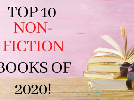 Top 10 Non-fiction Reads for 2020!