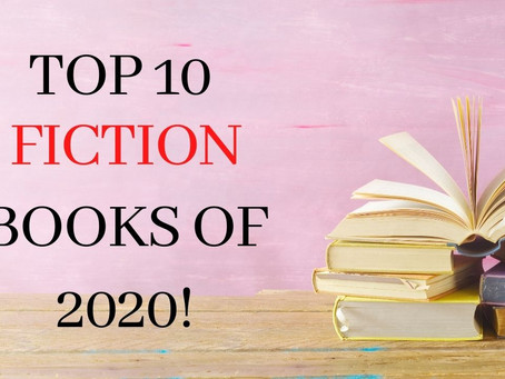 Top 10 Fiction Reads of 2020!