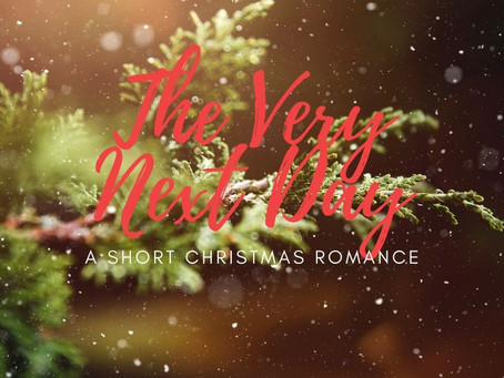 The Very Next Day: A Short Romance