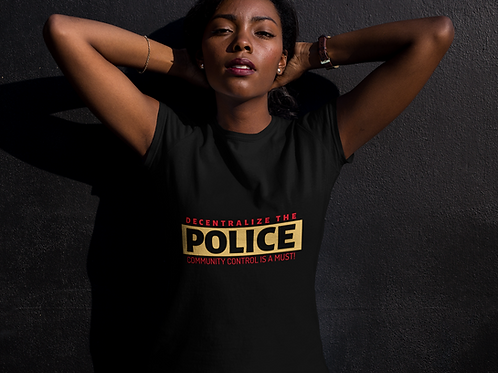 Decentralize the Police T-Shirt