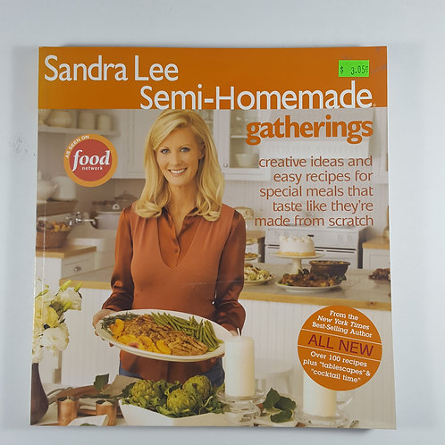 Sandra Lee Semi-Homemade Gatherings