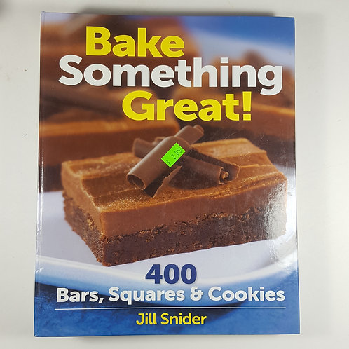 Bake Something Great - by Jill Snider