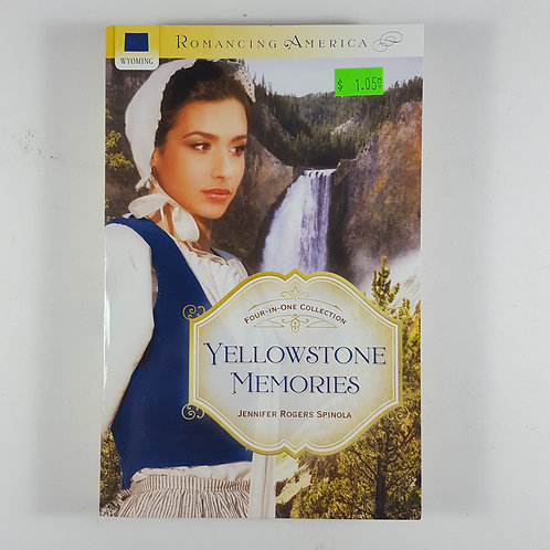 Yellowstone Memories by Jennifer Rogers Spinola