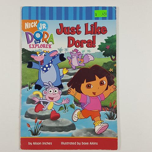 Just Like Dora