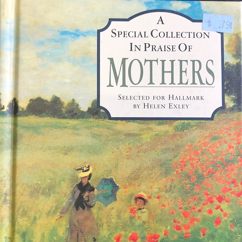A Special Collection In Praise of Mothers