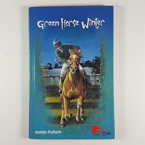 Green Horse Winter - Pony Club Book