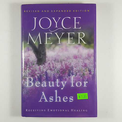 Beauty for Ashes - by Joyce Meyer
