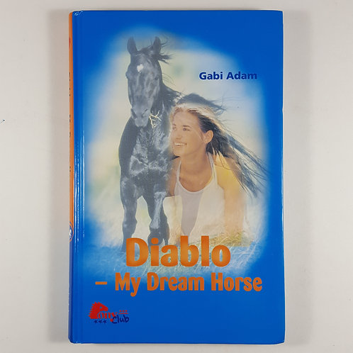 Diablo: My Dream Horse - Pony Club Book