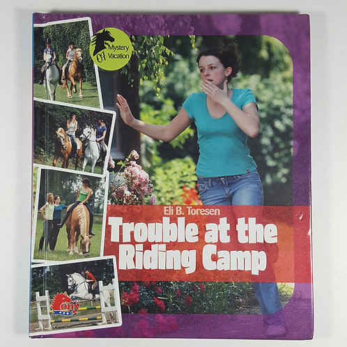 Trouble At the Riding Camp - Pony Club Book