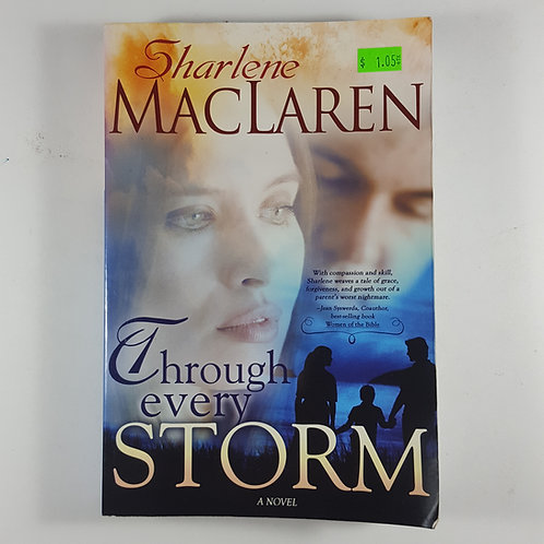 Through Every Storm by Sharlene MacLaren