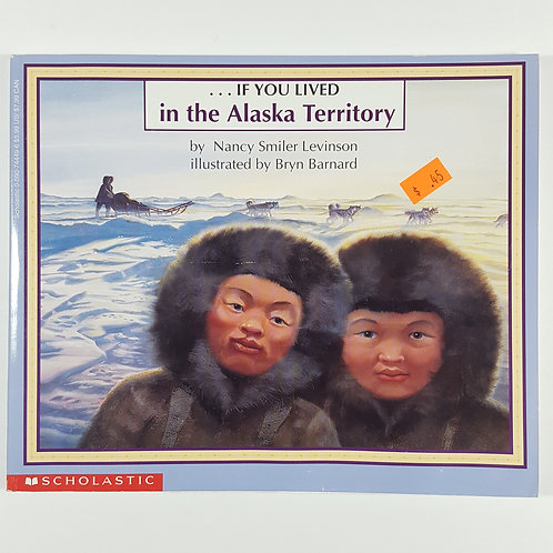 If You Lived in the Alaska Territory