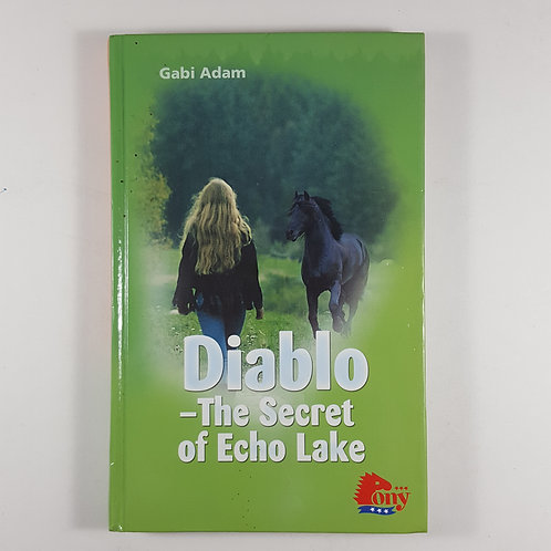 Diablo: The Secret of Echo Lake - Pony Club Book