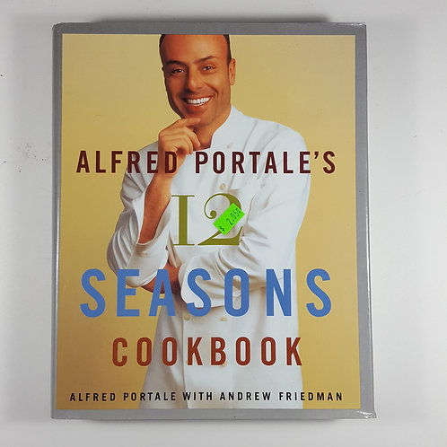 Alfred Portale's 12 Seasons Cookbook