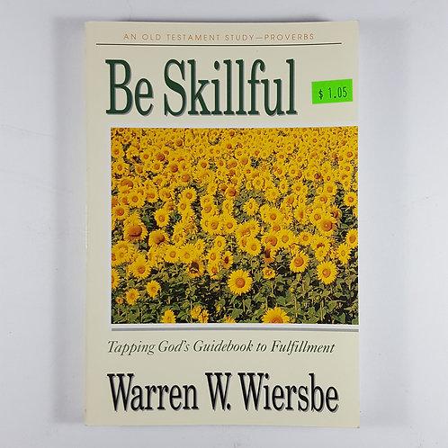 Be Skillful by Warren W. Wiersbe