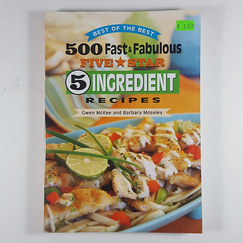 500 Fast and Fabulous 5 Ingredient Recipes