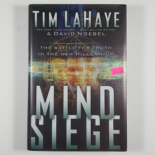 Mind Siege: The Battle For Truth in the New Millennium
