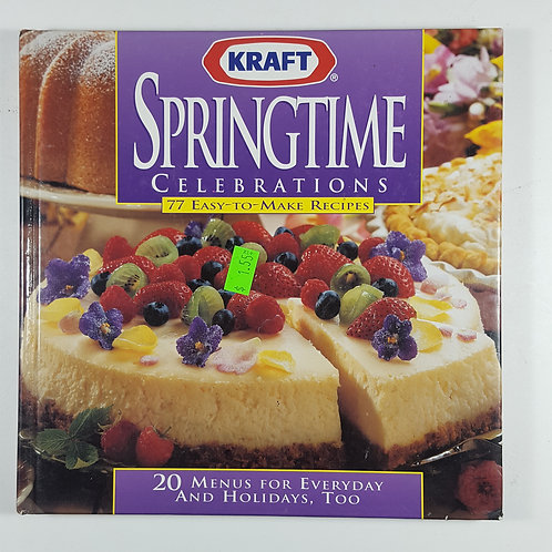 Springtime Celebrations by Kraft - 77 Easy to Make Recipes